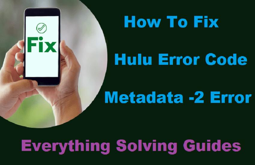 How To Fix Hulu Error Code Metadata -2 Error