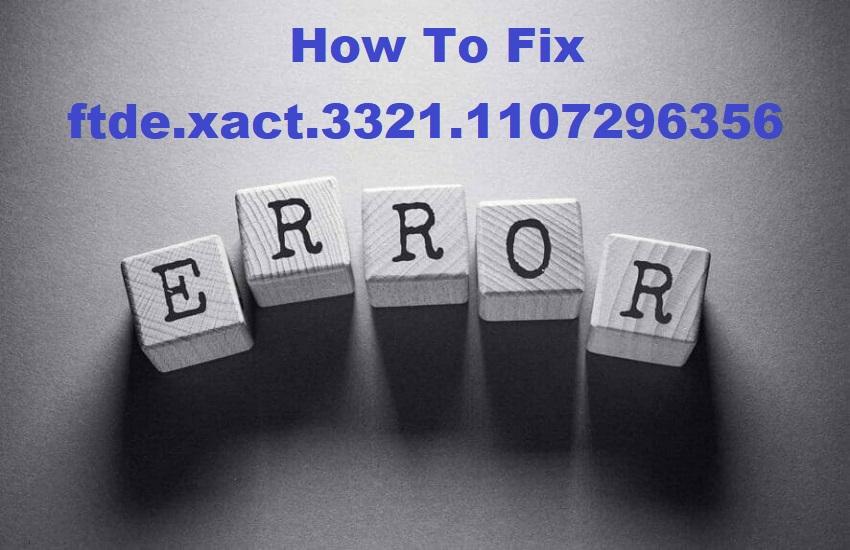 Fix The error ftde.xact.3321.1107296356
