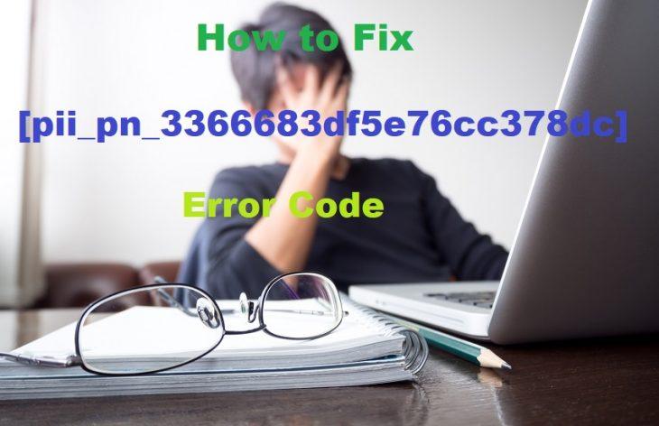 Fix [pii_pn_3366683df5e76cc378dc] Error Code