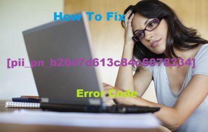 Fix [pii_pn_b26d7d613c84c6078334] Error Code