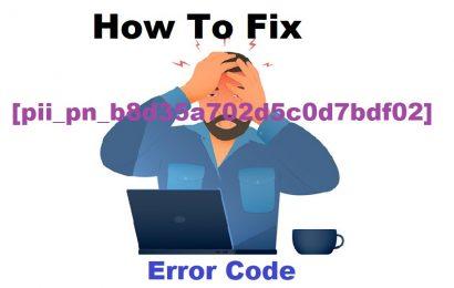Fix [pii_pn_b8d35a702d5c0d7bdf02] Error Code
